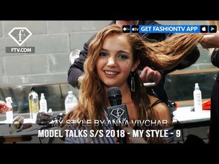 Model Talks Spring/Summer 2018 My Style Off The Runway | FashionTV | FTV