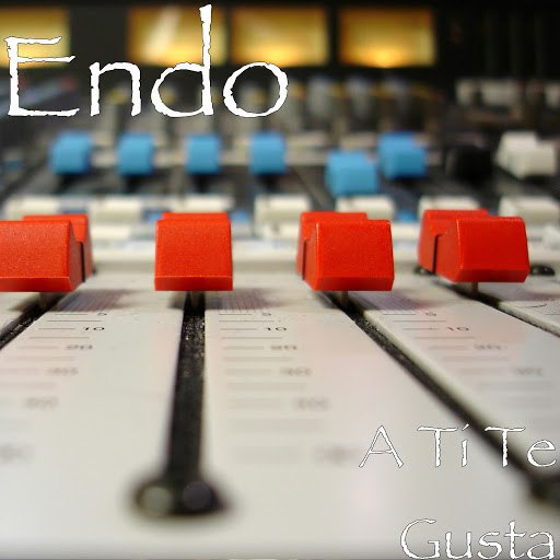 Endo альбом A Ti Te Gusta