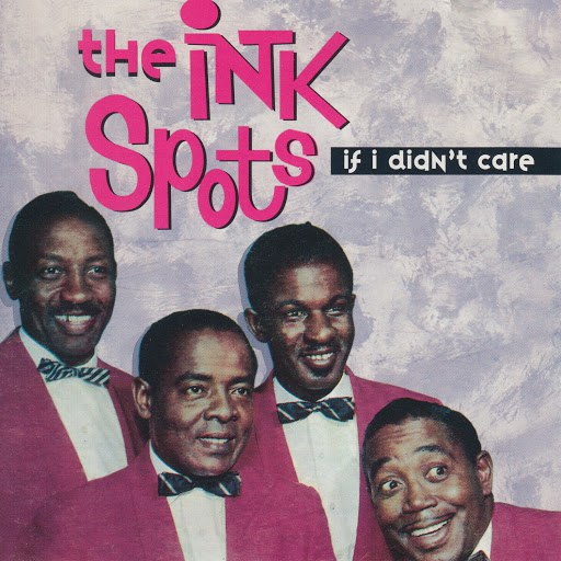 The Ink Spots альбом If I Didn't Care