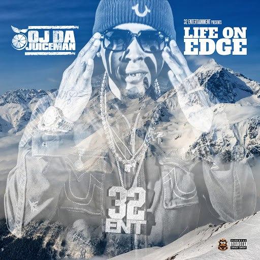 OJ Da Juiceman альбом Life On Edge