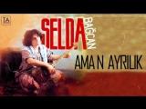 Selda Bağcan - Aman Ayrılık (Audio)
