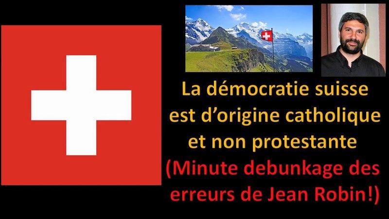 La démocratie suisse est d'origine catholique et non protestante