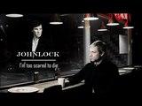 Sherlock Holmes &amp Doctor Watson Johnlock I'm too scared to die
