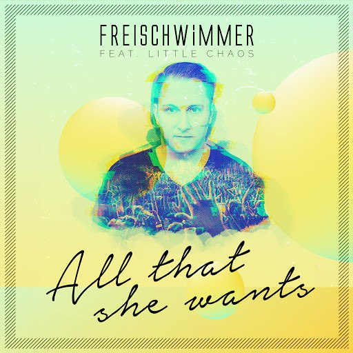 Freischwimmer альбом All That She Wants (feat. Little Chaos)