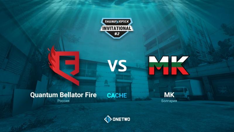 Thunderpick Invitational 2 | Quantum Bellator Fire vs MK | BO3 | de_cache | by Afor1zm