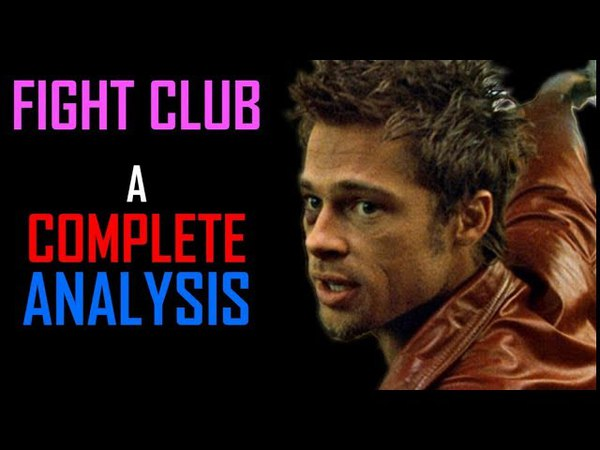 A Complete Analysis of the Movie Fight Club