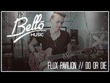 Dubstep Guitar Cover Flux Pavilion - Do Or Die Bello Music Official