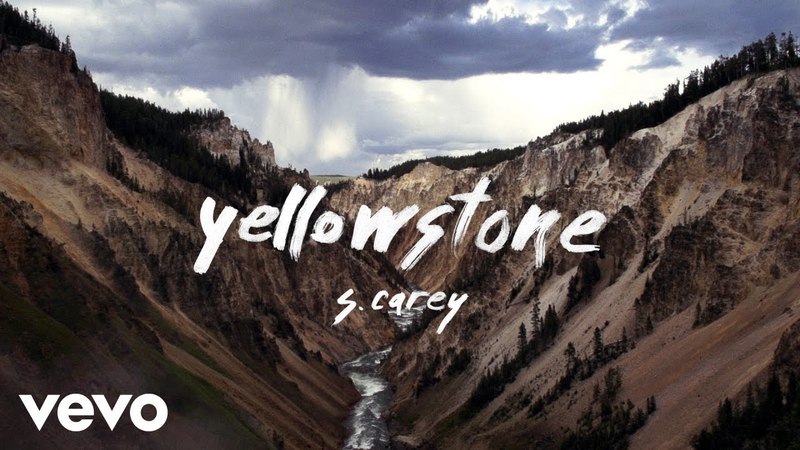 S. Carey - Yellowstone (Official Video)