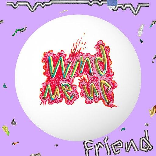 Friend альбом Wind Me Up