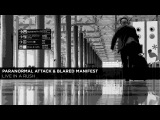 Paranormal Attack &amp Blared Manifest - Live In A Rush