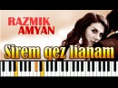 Razmik Amyan - Sirem qez lianam. Piano version