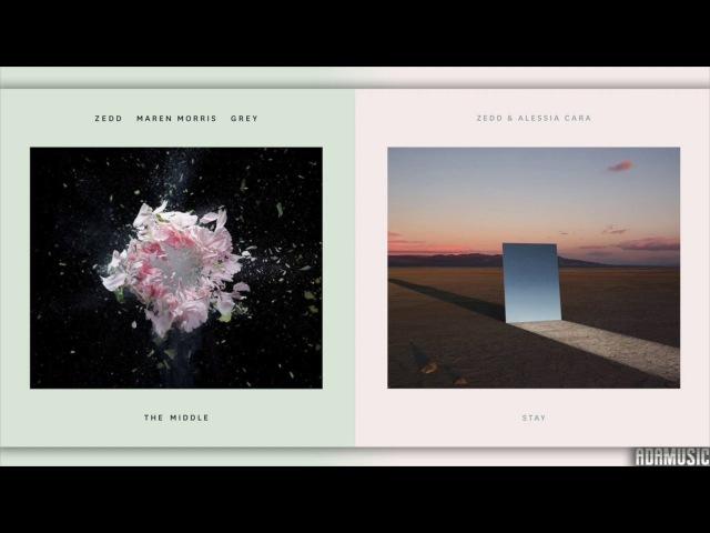 THE MIDDLE x STAY | Mashup of Zedd Grey/Alessia Cara/Maren Morris