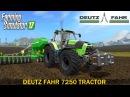 Farming Simulator 17 DEUTZ FAHR 7250 TRACTOR