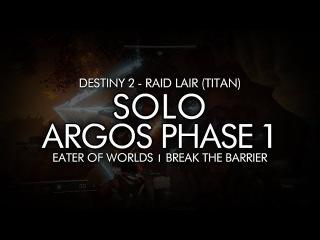 Destiny 2 - Solo Argos Phase 1 (Titan - Eater of Worlds Raid Lair)