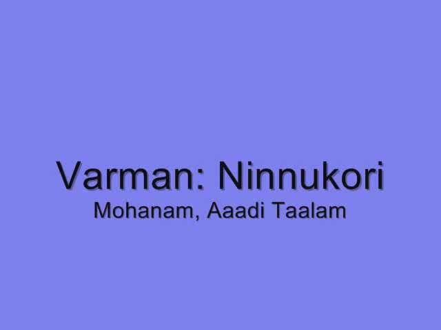 2 Varnam Ninnukori Mohanam