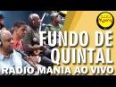 🔴 Radio Mania - Fundo de Quintal - Só Felicidade