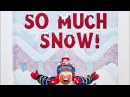 SO MUCH SNOW! By Robert Munsch Read Aloud by Books Read Aloud For Children