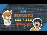 How To Make EPIC Future Bass x Arabian Lead Fl Studio Tutorial 2018