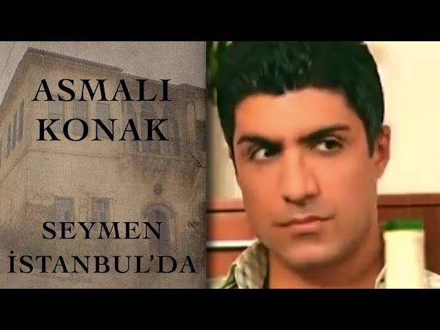 Seymen İstanbul'da (Asmalı Konak - 11. Bölüm)