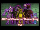 (READ THE DESC FIRST) All Fnaf Characters Theme Song Fnaf 1~FFPS [REMASTERED] (IN MY OPINION)