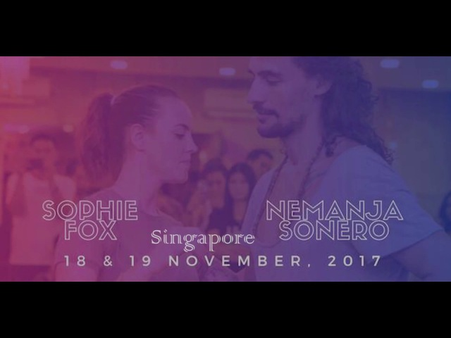 Nemanja Sonero Sophie Fox - Singapore 2017 - Demo improvisation