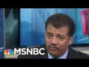 Neil DeGrasse Tyson: We Are Witnessing The 'Unraveling Of An Informed Democracy' | MSNBC
