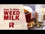 How To Make Marijuana Milk (Cannabis Infused Cream) Cannabasics #40 #highway420