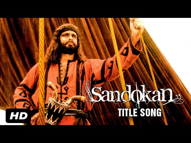 Sandokan Hindi Title Song OFFICIAL Kabir Bedi Siddharth Basur Syed Gulrez