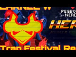 Pegboard Nerds - Hero (LARNEL W Trap Festival Remix)