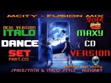 mCITY - FUSION MIX - ITALO DANCE SET PART.O2 _ V.O2
