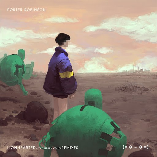 Porter Robinson альбом Lionhearted (Remixes) (Remixes)