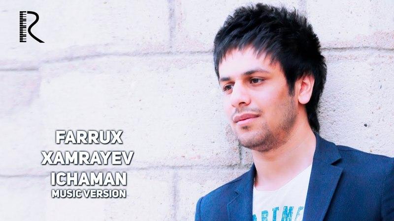 Farrux Xamrayev Ichaman Фаррух Хамраев Ичаман remix version