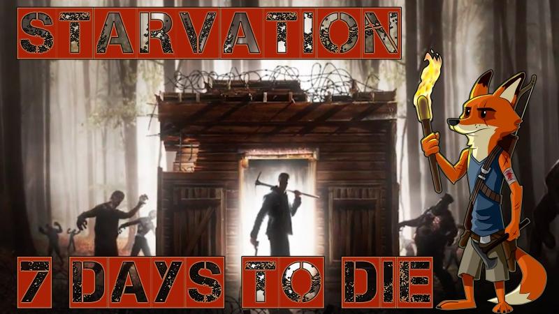 7 Days to Die - Starvation mod