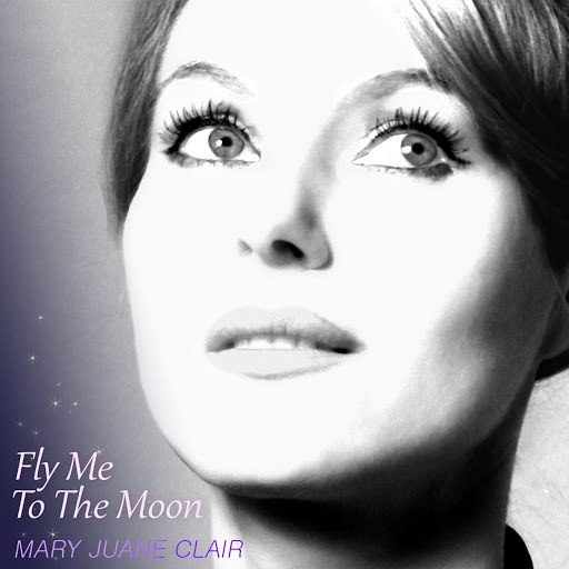 Mary Juane Clair альбом Fly Me to the Moon