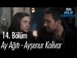 Ay Ağıtı - Ayşenur Kolivar (Sen Anlat Karadeniz 14.Bölüm)