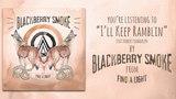 Blackberry Smoke - I'll Keep Ramblin' feat. Robert Randolph (Audio)