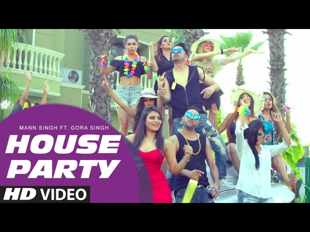 House Party Video Song   Mann Singh Feat Gora Singh   New Song 2017