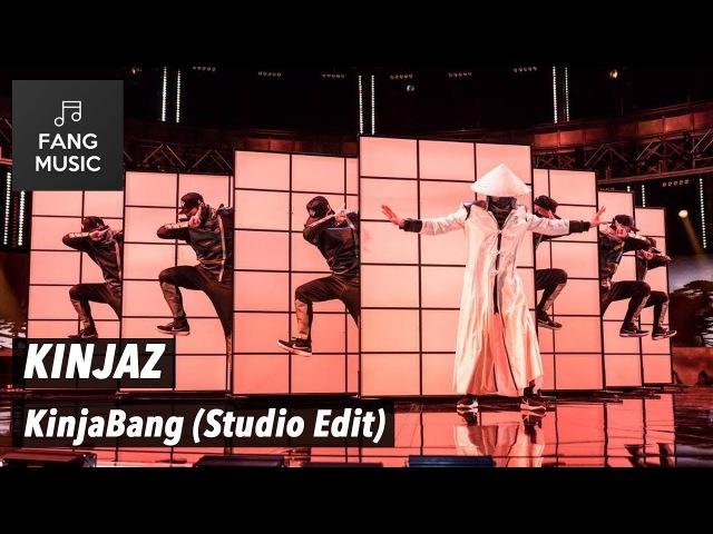 KINJAZ - KinjaBang (Studio Edit - No Audience)