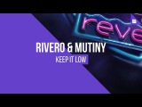 RIVERO &amp Mutiny - Keep It Low