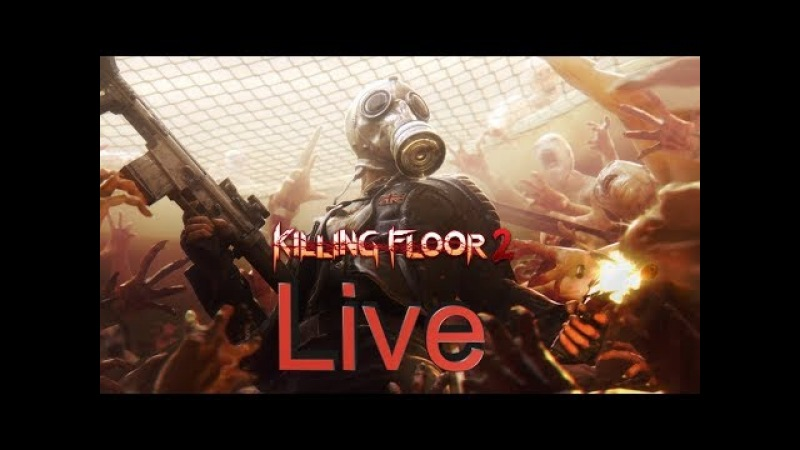 Killing Floor 2 - Live 3