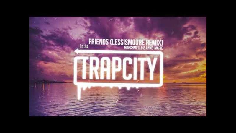 Marshmello Anne-Marie - Friends (lessismoore Remix) [Lyrics]