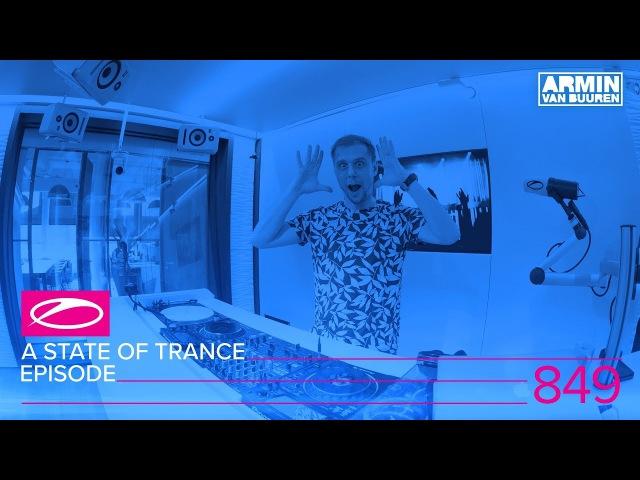 A State Of Trance Episode 849 (ASOT849)