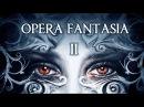 Opera Fantasia - II (2018) (Sympho-Power metal)