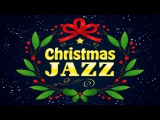 Christmas Music - Smooth Christmas JAZZ - Christmas Traditional Songs Instrumental