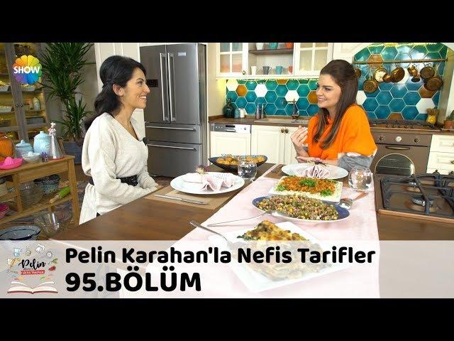 Pelin Karahan'la Nefis Tarifler 95.Bölüm (26 Ocak 2018)