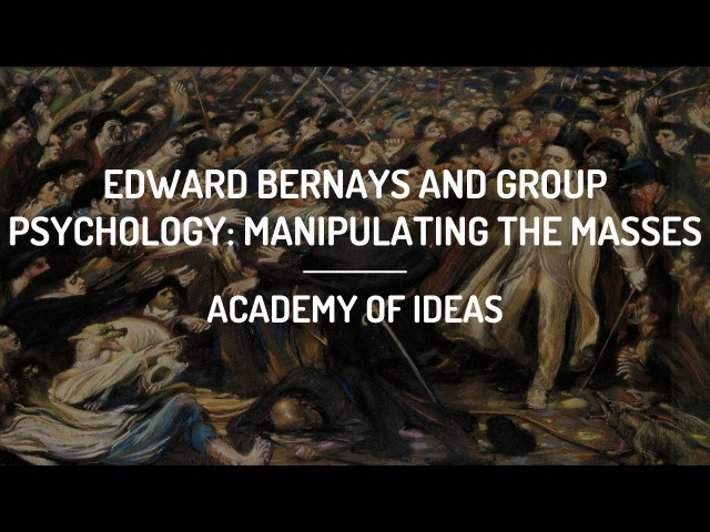 Edward Bernays and Group Psychology Manipulating the Masses