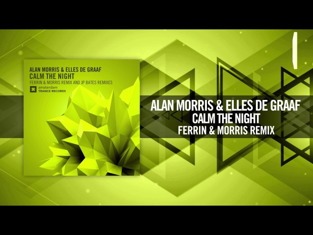 Alan Morris Elles de Graaf - Calm The Night (Ferrin Morris Remix) [FULL]
