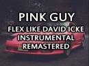 FLEX LIKE DAVID ICKE INSTRUMENTAL (Prod. Digger) - Pink Guy