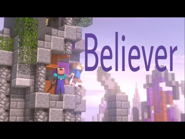 ⋆★Believer★⋆ Minecraft Parody - Imagine Dragons