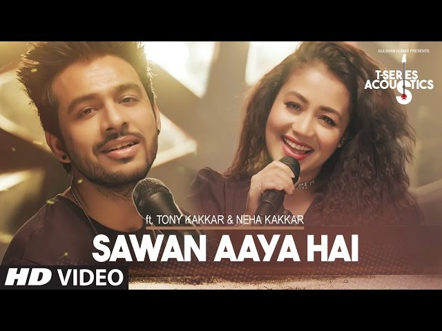 Sawan Aaya Hai Video Song | T-Series Acoustics | Tony Kakkar Neha Kakkar | T-Series